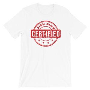 Certified Fish Pimp T-Shirt